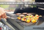 How to Smoke on a Gas Grill : You must need to know
