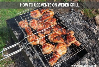 How to Use Vents On Weber Grill?
