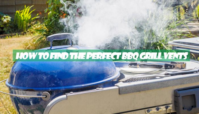 perfect-BBQ-Grill-Vents