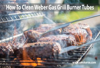 How to Clean Weber Gas Grill Burner Tubes