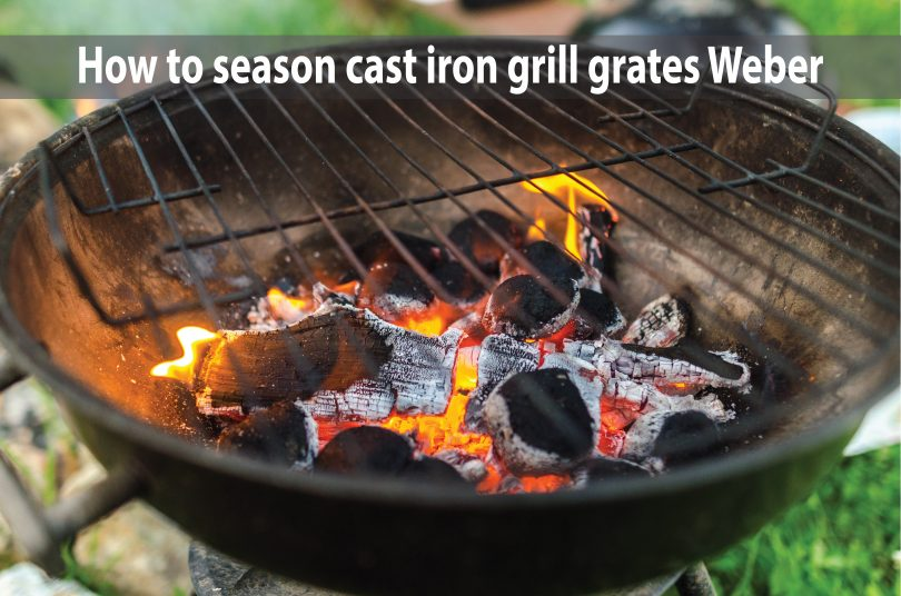 How to season cast iron grill grates Weber